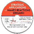 Strategic Applications of Named Reactions in Organic Background And Detailed Mechanisms
