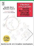 Strategic Applications of Named Reactions in Organic Synthesis:Premium Hardcover Edition Wit...