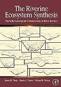 The Riverine Ecosystem Synthesis: Toward Conceptual Cohesiveness in River Science