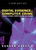 Digital Evidence and Computer Crime, Third Edition: