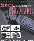 Bluetooth Application Programming with the Java APIs Essentials Edition
