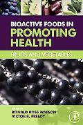 Bioactive Foods in Promoting Health: Fruits and Vegetables