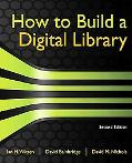 How to Build a Digital Library, Second Edition (The Morgan Kaufmann Series in Multimedia Inf...