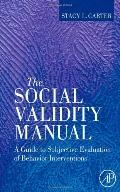 The Social Validity Manual: A Guide to Subjective Evaluation of Behavior Interventions