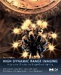 High Dynamic Range Imaging, Second Edition: Acquisition, Display, and Image-Based Lighting, ...