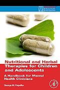 Nutritional and Herbal Therapies for Children and Adolescents: A Handbook for Mental Health ...