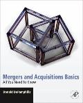 Mergers and Acquisitions Basics: All You Need To Know (All You Need to Know to Work in the F...