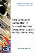 Next Generation Datacenters in Financial Services: Driving Extreme Efficiency and Effective ...