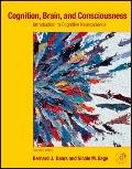 Cognition, Brain, and Consciousness, Second Edition: Introduction to Cognitive Neuroscience