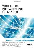 Wireless Networking Complete (Morgan Kaufmann Series in Networking)