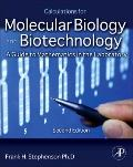 Calculations for Molecular Biology and Biotechnology, Second Edition: A Guide to Mathematics...