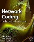 Network Coding : Fundamentals and Applications