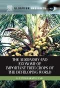 Agronomy and Economy of Important Tree Crops of the Developing World