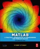 Matlab: A Practical Introduction to Programming and Problem Solvi