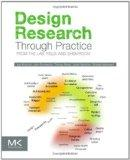 Design Research through Practice : From the Lab, Field, and Showroom