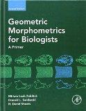Geometric Morphometrics for Biologists, Second Edition: A Primer