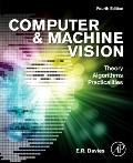 Computer and Machine Vision : Theory, Algorithms, Practicalities