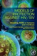 Models of Protection Against HIV/SIV : How Some Humans and Many Monkeys Have Learned to Deal...