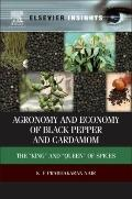 Agronomy and Economy of Black Pepper and Cardamom : The King and Queen of Spices