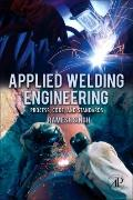 Applied Welding Engineering : Processes, Code, and Standards