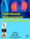 Nutritional Management of Renal Disease, Third Edition