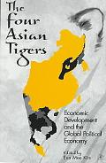 Four Asian Tigers Economic Development and the Global Political Economy