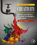 Creativity, Second Edition: Theories and Themes: Research, Development, and Practice