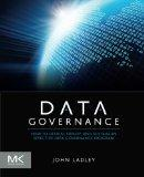 Data Governance : How to design, deploy and sustain an effective data governance Program