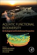 Aquatic Functional Biodiversity : An Ecological and Evolutionary Perspective