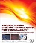 Thermal Energy Storage Technologies for Sustainability : Systems Design, Assessment and Appl...