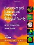 Fluorescent and Luminescent Probes for Biological Activity A Practical Guide to Technology f...