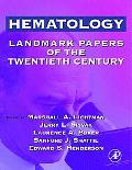 Hematology Landmark Papers of the 20th Century