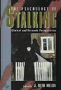 Psychology of Stalking Clinical and Forensic Perspectives