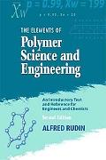 Elements of Polymer Science and Engineering An Introductory Text and Reference for Engineers...