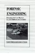 Forensic Engineering Environmental Case Histories for Civil Engineers and Geologists