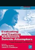 Evaluating and Treating Adolescent Suicide Attempters From Research to Practice