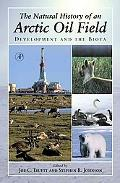 Natural History of an Arctic Oil Field Development and the Biota