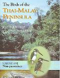 Birds of the Thai-Malay Peninsula Non-Passerines