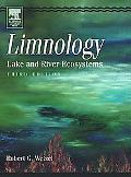 Limnology, Third Edition: Lake and River Ecosystems