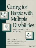 Caring for People with Multiple Disabilities: An Interdisciplinary Guide for Caregivers - Ci...