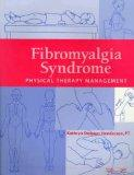FIBROMYALGIA SYNDROME: Physical Therapy Management