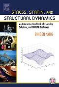 Stress, Strain, And Structural Dynamics An Interactive Handbook Of Formulas, Solutions, And ...