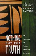 Nothing but the Truth An Anthology of Native American Literature