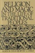 Religion and Magic in the Life of Traditional Peoples