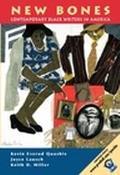 New Bones Contemporary Black Writers in America