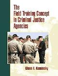 Field Training Concept in Criminal Justice Agencies