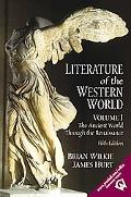 Literature of the Western World, Volume I: The Ancient World Through the Renaissance (5th Ed...