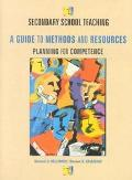 Secondary School Teaching a Guide to Methods and Resources: Planning for Competence
