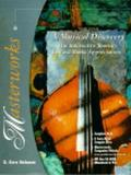 Masterworks A Musical Discovery  The Interactive Journey Toward Music Appreciation