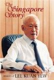 Singapore Story Memoirs of Lee Kuan Yew